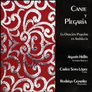 Agustín Hellín, Carlos Soto López y Rodrigo González, Cante y Plegaria, La Oración Popular en Andalucía
