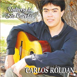 Carlos Roldan, Universo de Seis Cuerdas